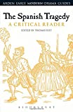 img - for The Spanish Tragedy: A Critical Reader (Arden Early Modern Drama Guides) book / textbook / text book