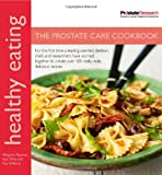 Healthy Eating: The Prostate Care Cookbook published in association with Prostate Cancer Research Foundation