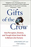 Gifts of the Crow: How Perception, Emotion, and Thought Allow Smart Birds to Behave Like Humans (1439198748) by Marzluff, John