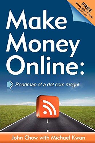 Make Money Online: Roadmap Of A Dot Com Mogul
