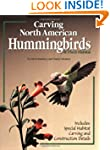 Carving North American Hummingbirds &...