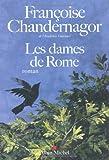 echange, troc Françoise Chandernagor - Les dames de Rome