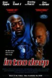 In Too Deep Movie Poster (27 x 40 Inches - 69cm x 102cm) (1999) Style B -(Omar Epps)(Stanley Tucci)(L.L. Cool J.)(Pam Grier)(Veronica Webb)(Nia Long)