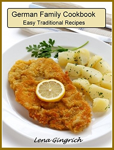 German Family Cookbook: Easy Traditional Recipes by Lena Gingrich