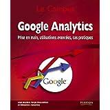 Google Analytics: Prise en main, utilisations avanc�es, cas pratiquespar Serge Descombes