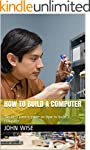 How To Build A Computer: The first ti...
