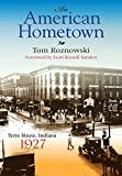 img - for An American Hometown: Terre Haute, Indiana, 1927 (Quarry Books) book / textbook / text book