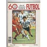 60 años de campeonato mundial de Futbol fasciculo numero 01