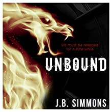 Unbound: The Omega Trilogy, Volume 1 | Livre audio Auteur(s) : J. B. Simmons Narrateur(s) : Joshua Bangle