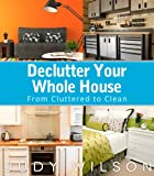 Declutter Your Whole House: From Cluttered to Clean