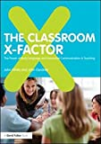 img - for The Classroom X-Factor: The Power of Body Language and Non-verbal Communication in Teaching book / textbook / text book