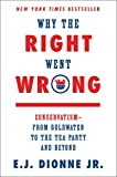 img - for Why the Right Went Wrong: ConservatismFrom Goldwater to the Tea Party and Beyond book / textbook / text book