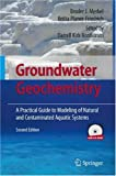 img - for By Broder J. Merkel - Groundwater Geochemistry: A Practical Guide to Modeling of Natural and Contaminated Aquatic Systems: 2nd (second) Edition book / textbook / text book