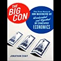 The Big Con: How Washington Got Hoodwinked and Hijacked by Crackpot Economics Audiobook by Jonathan Chait Narrated by David Drummond