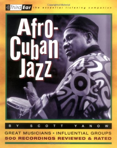 Afro-Cuban Jazz  Third Ear - The Essential Listening Companion087930703X