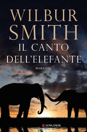 Wilbur Smith  Roberta Rambelli - Il canto dell'elefante