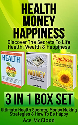 health-money-happiness-discover-the-secrets-to-life-health-wealth-happiness-3-in-1-box-set-ultimate-