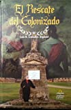 img - for El Rescate del Colonizado (Spanish Edition) book / textbook / text book