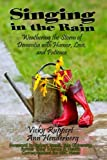 img - for Singing in the Rain - Weathering the Storm of Dementia With Humor, Love, and Patience book / textbook / text book