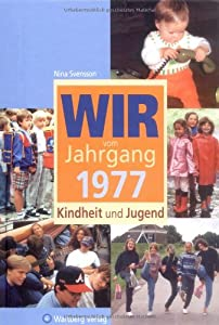 Jahrgang 1977 - Kindheit und Jugend