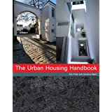 The Urban Housing Handbook: Shaping the Fabric of Our Citiesby Eric Firley