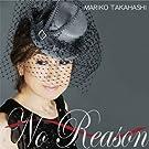 No Reason ~�I�g�R�S�R��~