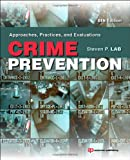 Crime Prevention, Eighth Edition: Approaches, Practices, and Evaluations