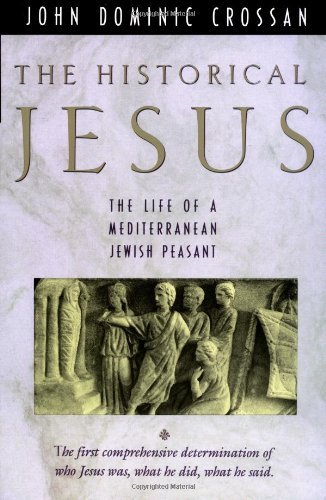 The Historical Jesus: The Life of a Mediterranean Jewish Peasant