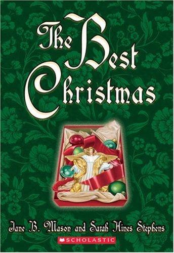 The Best Christmas, Jane B. Mason, Sarah Hines Stephens