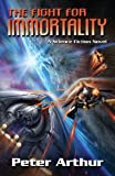 The Fight for Immortality (The Fight for Immortality Series)