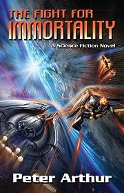 The Fight for Immortality (The Fight for Immortality Series)