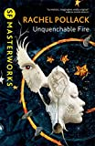 Unquenchable Fire (S.F. Masterworks) (0575118547) by Pollack, Rachel