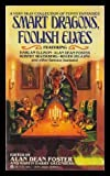 Smart Dragons, Foolish Elves (0441184812) by Foster, Alan Dean