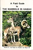 img - for A Field Guide to the Mammals in Hawaii book / textbook / text book