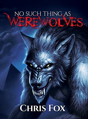 Free Thriller Excerpt! 4.9 stars on 19 straight rave reviews!  No Such Thing As Werewolves: Deathless Book 1 by Chris Fox