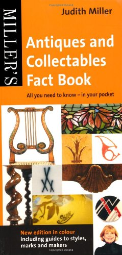 Miller's Antiques and Collectables Fact Book: All You Need to Know - In Your Pocket