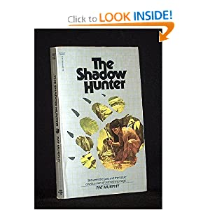 The Shadow Hunter by Pat Murphy