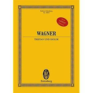 Tristan und Isolde: Handlung in drei Aufzügen. WWV 90. Soli und Orchester. Studienpartitur. (Eulenb