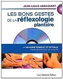 echange, troc Jean-Louis Abrassart - Les bons gestes de la réflexologie plantaire : Un guide complet et détaillé pour la santé et la vitalité (1DVD)