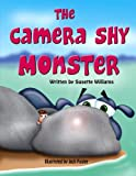The Camera Shy Monster: (Picture Books, Early Readers)