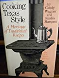 img - for Cooking Texas Style: A Heritage of Traditional Recipes by Wagner, Candy, Marquez, Sandra (1983) Hardcover book / textbook / text book