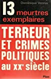 img - for Treize meurtres exemplaires: Terreur et crimes politiques au XXe siecle (French Edition) book / textbook / text book