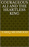 img - for Courageous Ali And The Heartless King book / textbook / text book