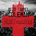 Hurt Machine: A Moe Prager Mystery (       UNABRIDGED) by Reed Farrel Coleman Narrated by Andy Caploe