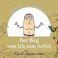 Der Weg vom Ich zum Selbst (Golden Classics) Hörbuch