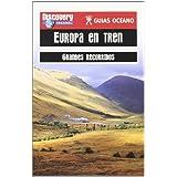 Europa en tren - grandes recorridos - guias oceano