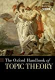 Danuta Mirka The Oxford Handbook of Topic Theory (Oxford Handbooks in Music)