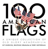 img - for 100 American Flags: A Unique Collection of Old Glory Memorabilia (The Collector's Eye) book / textbook / text book