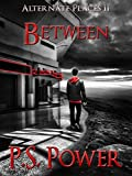 Between (Alternate Places Book 2)