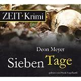 Sieben Tage, 5 CDs (ZEIT Hörbuch)